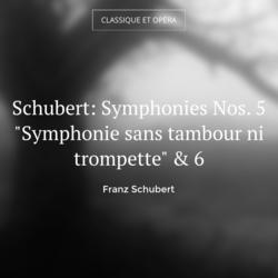 """Schubert: Symphonies Nos. 5 """"Symphonie sans tambour ni trompette"""" & 6"""