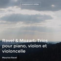 Ravel & Mozart: Trios pour piano, violon et violoncelle