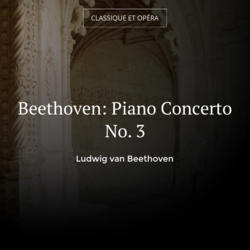 Beethoven: Piano Concerto No. 3