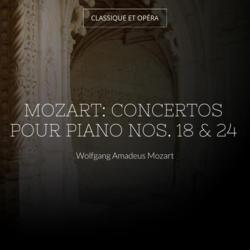 Mozart: Concertos pour piano Nos. 18 & 24