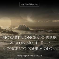 Mozart: Concerto pour violon No. 4 - Eck: Concerto pour violon