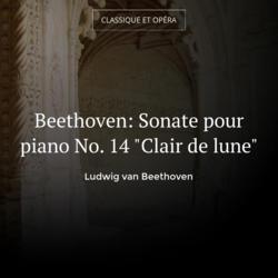 "Beethoven: Sonate pour piano No. 14 ""Clair de lune"""