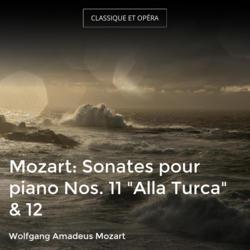 "Mozart: Sonates pour piano Nos. 11 ""Alla Turca"" & 12"