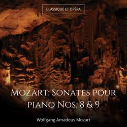 Mozart: Sonates pour piano Nos. 8 & 9