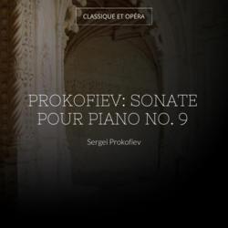 Prokofiev: Sonate pour piano No. 9