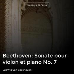 Beethoven: Sonate pour violon et piano No. 7