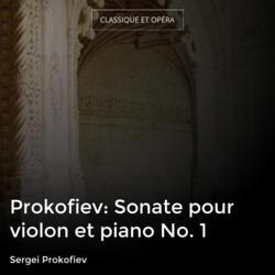 Prokofiev: Sonate pour violon et piano No. 1
