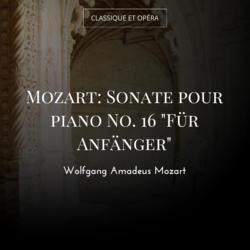 "Mozart: Sonate pour piano No. 16 ""Für Anfänger"""