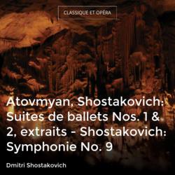 Atovmyan, Shostakovich: Suites de ballets Nos. 1 & 2, extraits - Shostakovich: Symphonie No. 9
