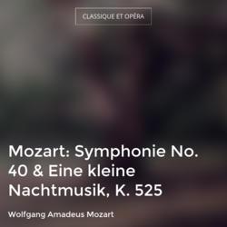 Mozart: Symphonie No. 40 & Eine kleine Nachtmusik, K. 525
