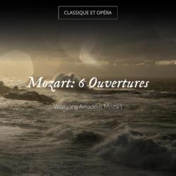 Mozart: 6 Ouvertures