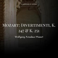 Mozart: Divertimenti, K. 247 & K. 251