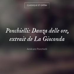Ponchielli: Danza delle ore, extrait de La Gioconda