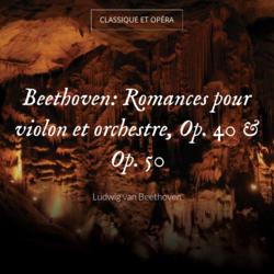 Beethoven: Romances pour violon et orchestre, Op. 40 & Op. 50