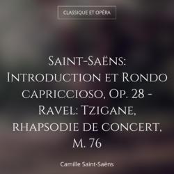 Saint-Saëns: Introduction et Rondo capriccioso, Op. 28 - Ravel: Tzigane, rhapsodie de concert, M. 76