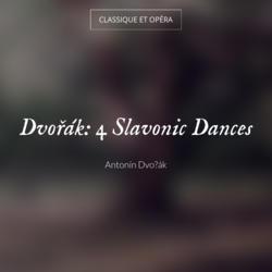 Dvořák: 4 Slavonic Dances