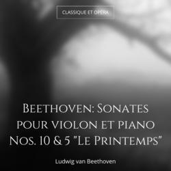 """Beethoven: Sonates pour violon et piano Nos. 10 & 5 """"Le Printemps"""""""