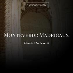 Monteverdi: Madrigaux
