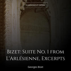 Bizet: Suite No. 1 from L'Arlésienne, Excerpts