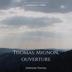 Thomas: Mignon, ouverture
