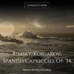 Rimsky-Korsakov: Spanish Capriccio, Op. 34
