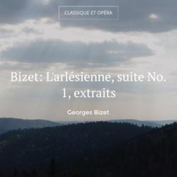 Bizet: L'arlésienne, suite No. 1, extraits
