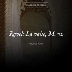 Ravel: La valse, M. 72