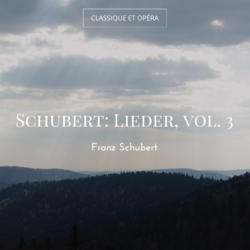 Schubert: Lieder, vol. 3
