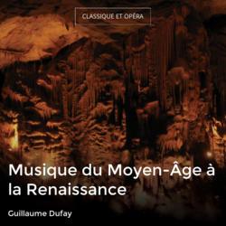 Musique du Moyen-Âge à la Renaissance