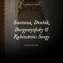 Smetana, Dvořák, Dargomyzhsky & Rubinstein: Songs