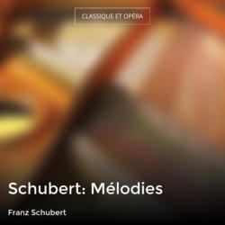 Schubert: Mélodies