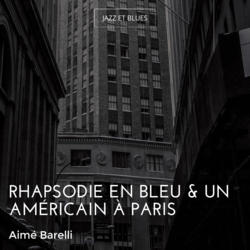 Rhapsodie en bleu & Un américain à Paris