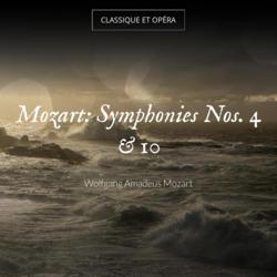 Mozart: Symphonies Nos. 4 & 10