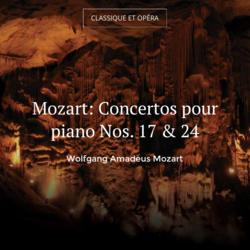 Mozart: Concertos pour piano Nos. 17 & 24
