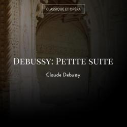 Debussy: Petite suite