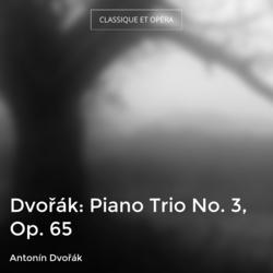 Dvořák: Piano Trio No. 3, Op. 65