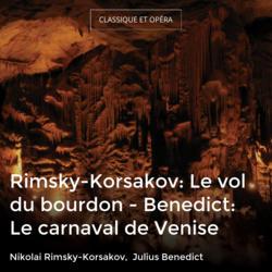 Rimsky-Korsakov: Le vol du bourdon - Benedict: Le carnaval de Venise