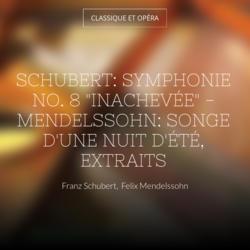 """Schubert: Symphonie No. 8 """"Inachevée"""" - Mendelssohn: Songe d'une nuit d'été, extraits"""