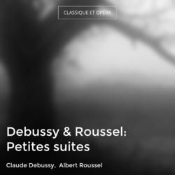 Debussy & Roussel: Petites suites