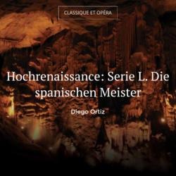 Hochrenaissance: Serie L. Die spanischen Meister
