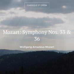 Mozart: Symphony Nos. 33 & 36