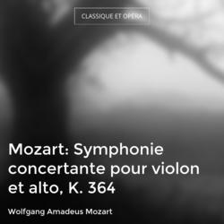 Mozart: Symphonie concertante pour violon et alto, K. 364