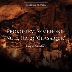 "Prokofiev: Symphonie No. 1, Op. 25 ""Classique"""