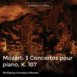 Mozart: 3 Concertos pour piano, K. 107