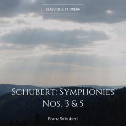 Schubert: Symphonies Nos. 3 & 5