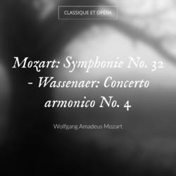 Mozart: Symphonie No. 32 - Wassenaer: Concerto armonico No. 4