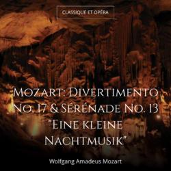 "Mozart: Divertimento No. 17 & Sérénade No. 13 ""Eine kleine Nachtmusik"""