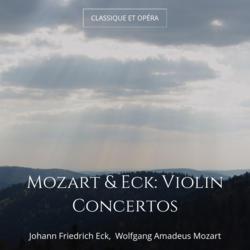 Mozart & Eck: Violin Concertos