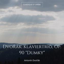 """Dvořák: Klaviertrio, Op. 90 """"Dumky"""""""