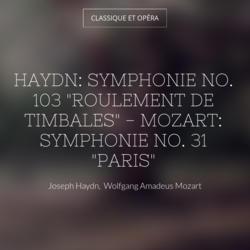 """Haydn: Symphonie No. 103 """"Roulement de timbales"""" - Mozart: Symphonie No. 31 """"Paris"""""""